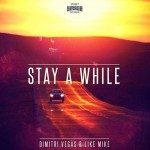 Dimitri Vegas & Like Mike – Stay a While è il nuovo singolo: testo, traduzione e audio + video