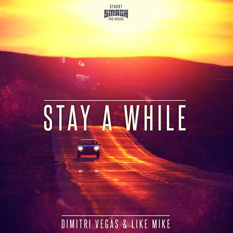 Dimitri-Vegas-and-Like-Mike-stay-a-while-coverart