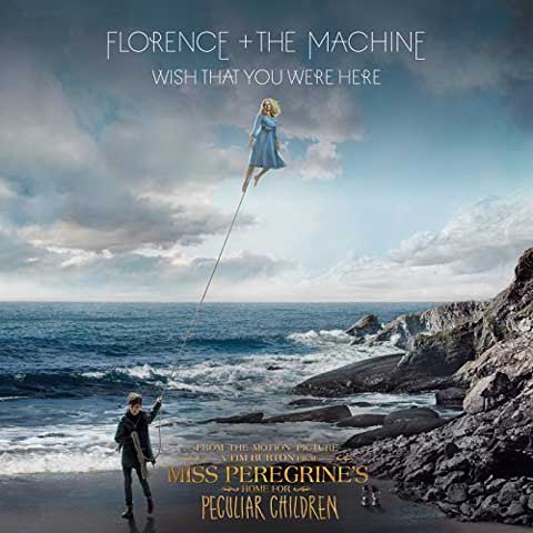 florence-and-the-machine-Wish-That-You-Were-Here-coverart
