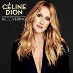 Céline Dion: ascolta Recovering, nuovo brano firmato da Pink (testo e traduzione)