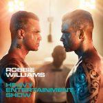 Robbie Williams: ascolta il nuovo singolo Heavy Entertainment Show dall'album omonimo (testo e traduzione) + video