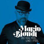 Mario Biondi: ascolta il nuovo singolo Do You Feel Like I Feel + testo e traduzione della cover di Hil St. Soul + video ufficiale