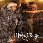 Mary J. Blige: ascolta il nuovo brano Thick Of It (testo e traduzione) + video ufficiale
