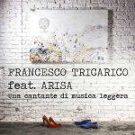 Tricarico & Arisa nel nuovo singolo – Una cantante di musica leggera: audio e testo