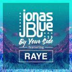 Jonas Blue: ascolta il nuovo singolo By Your Side feat. Raye (testo e traduzione) + video ufficiale