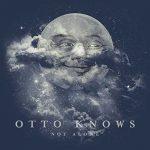 """Otto Knows: ascolta il nuovo singolo """"Not Alone"""" (testo e traduzione)"""