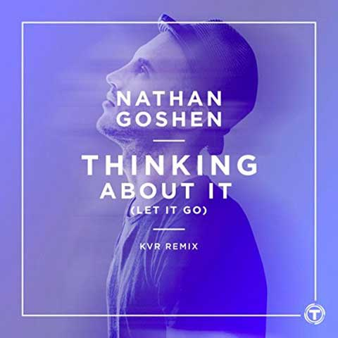 copertina-thinking-about-it-let-it-go-kvr-remix-nathan-goshen
