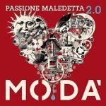 Modà: info e canzoni incluse nel nuovo album Passione Maledetta 2.0