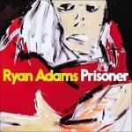 Ryan Adams, Prisoner è l'album 2017: info e titoli delle canzoni