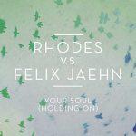 """Rhodes Vs Felix Jaehn nel nuovo singolo """"Your Soul (Holding On)"""": audio, testo e traduzione"""