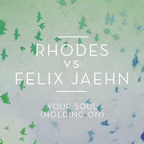 copertina-Your-Soul-Holding-On-rodes-vs-felix-jaehn