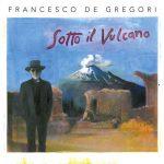 Francesco De Gregori – Sotto Il Vulcano è il nuovo live album in uscita: info e tracklist