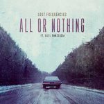 Lost Frequencies: ascolta All Or Nothing feat. Axel Ehnström (testo e traduzione) + video