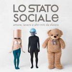 """Lo Stato Sociale e il nuovo album in uscita """"Amore, lavoro e altri miti da sfatare"""": titoli delle canzoni"""
