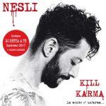 Nesli e il repack di Kill Karma (La mente è un'arma) con 3 nuove canzoni in uscita: tracklist