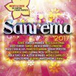 Sanremo 2017 compilation, l'album con le nuove canzoni dei Big e delle Nuove Proposte + le cover: tracklist
