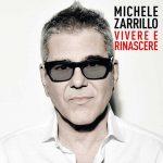 Michele Zarrillo – le canzoni del nuovo album Vivere E Rinascere: audio dei brani