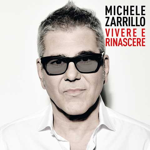 copertina-album-vivere-e-rinascere-michele-zarrillo