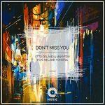 Otto Orlandi & ManyFew feat. Melanie Fontana nel nuovo singolo Don't Miss You: audio, testo e traduzione