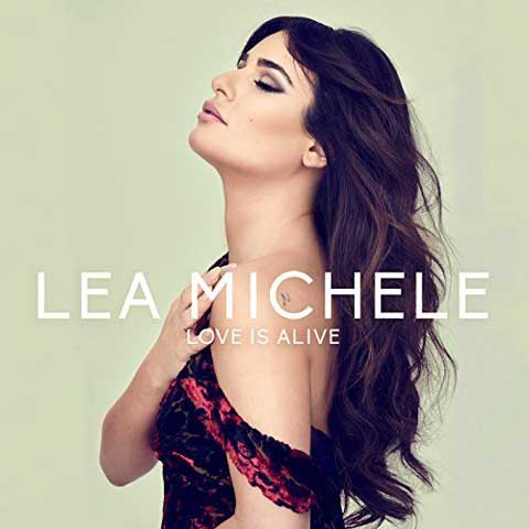 copertina-Love-Is-Alive-Lea-Michele