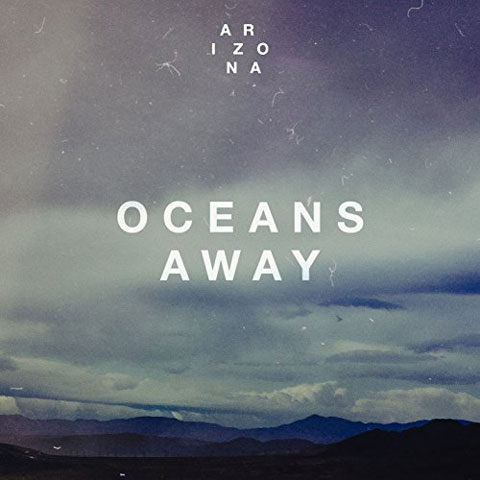 copertina-Oceans-Away-arizona