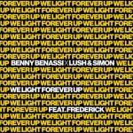 Benny Benassi e Lush & Simon nel nuovo singolo We Light Forever Up feat. Frederick: audio, testo e traduzione