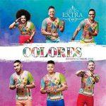 Grupo Extra: ascolta il nuovo album Colores (Bachata Is Taking Over!)