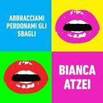 """Bianca Atzei e il nuovo singolo """"Abbracciami… perdonami gli sbagli"""": testo, audio e video"""