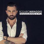 Rosario Miraggio: ascolta il nuovo brano Innamorarsi E Poi + testo