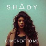 Shady (Amici 16): ascolta il nuovo singolo Come Next To Me (con testo e traduzione)