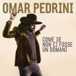 """Omar Pedrini e il nuovo album """"Come Se Non Ci Fosse Un Domani"""": audio delle canzoni"""