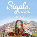 Sigala & Ella Eyre nel nuovo singolo Came Here For Love: audio, testo e traduzione + video