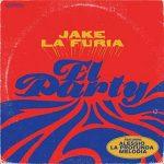 Jake la Furia e il nuovo singolo El Party feat. Alessio La Profunda Melodia: audio e testo + video + traduzione della parte in spagnolo