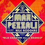Max Pezzali: ascolta il nuovo singolo Le canzoni alla radio feat. Nile Rodgers (con testo) + video