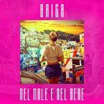"""Briga: ascolta il nuovo singolo """"Nel male e nel bere"""" (+ testo e video)"""