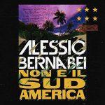 Alessio Bernabei: audio del nuovo singolo Non è il Sudamerica + testo + video