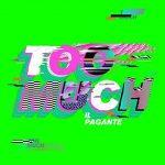 Il Pagante: ascolta il nuovo singolo Too Much (con testo) + video