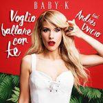 """BABY K: ascolta il nuovo singolo dell'estate """"Voglio ballare con te"""" feat. Andrés Dvicio (+ testo e video)"""