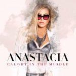 Anastacia: ascolta il nuovo singolo Caught in the Middle (testo e traduzione) + video