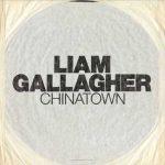 Liam Gallagher: ascolta il nuovo singolo Chinatown (con testo e traduzione) + video