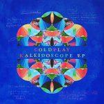 """I Coldplay e il nuovo EP """"Kaleidoscope"""": audio, testi e traduzioni delle canzoni"""