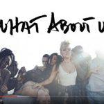 Pink – ascolta il nuovo singolo What About Us: video e traduzione del testo