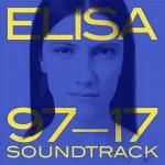 """Elisa: in uscita il best of """"Soundtrack 97 – 17"""" – informazioni e tracklist"""