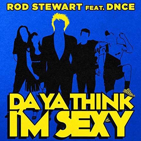 Da-Ya-Think-IM-Sexy-2017-cover-rod-stewart-dnce