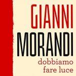 Gianni Morandi e il nuovo singolo Dobbiamo fare luce: audio e testo + video
