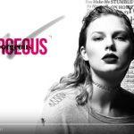 Taylor Swift – ascolta il nuovo brano Gorgeous: video, testo e traduzione