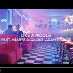 Felix Jaehn feat. Hearts & Colors e Adam Trigger – Like A Riddle: video ufficiale testo e traduzione