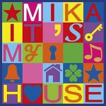 Mika – ascolta la nuova canzone It's My House (sigla di Stasera Casa Mika 2017) + testo e traduzione