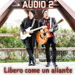 """Audio 2: ascolta il nuovo singolo """"Libero come un Aliante"""" + testo"""