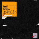 James Arthur: ascolta il nuovo singolo Naked (con testo e traduzione) + video